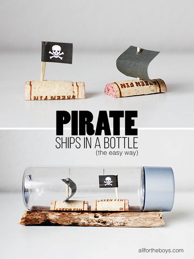 Pirate ships in a bottle (the easy way) from All for the Boys