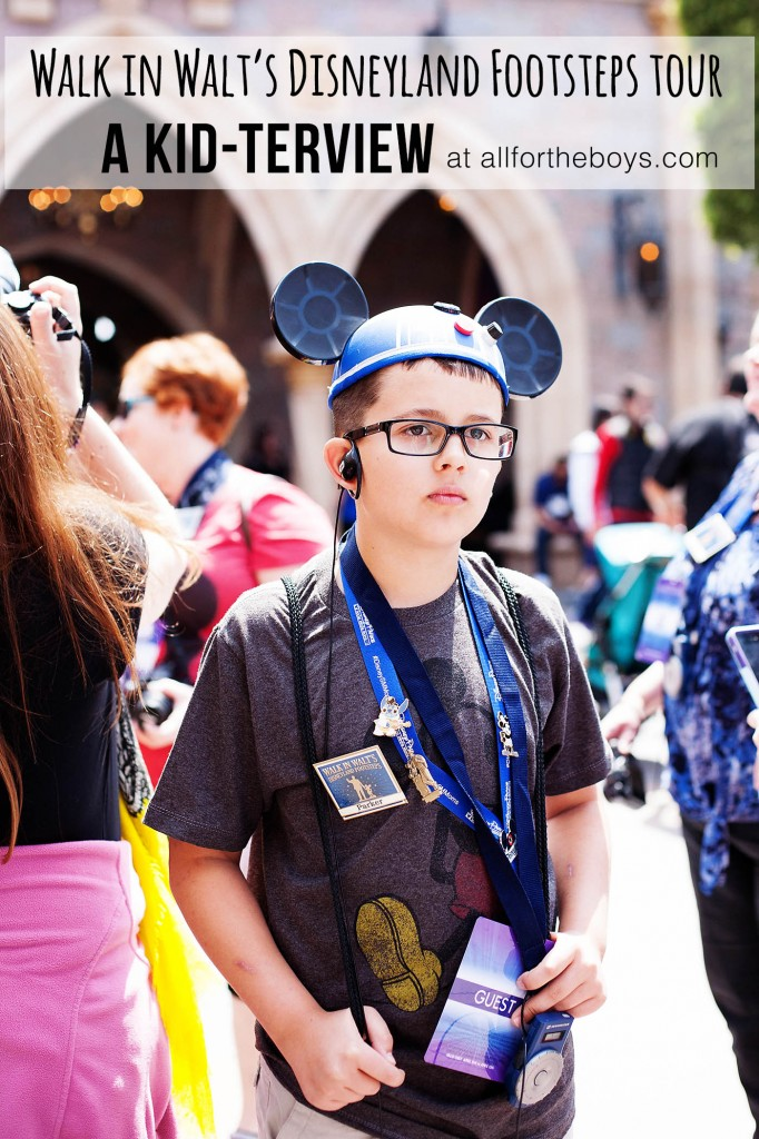 Kid-terview: A Walk in Walt's Footsteps Tour at Disneyland