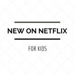 new on netflix february 2015 for kids