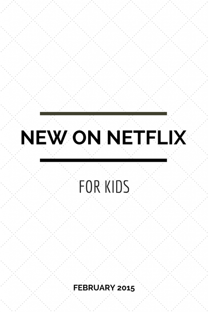New Family Movies on Netflix February 2015