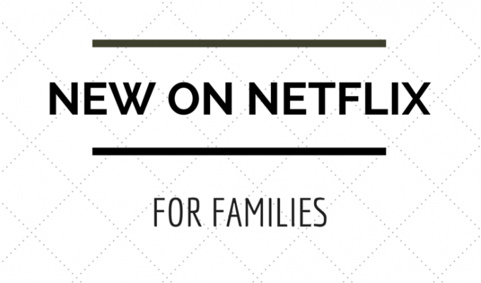 New on Netflix for Kids and Families March 2015