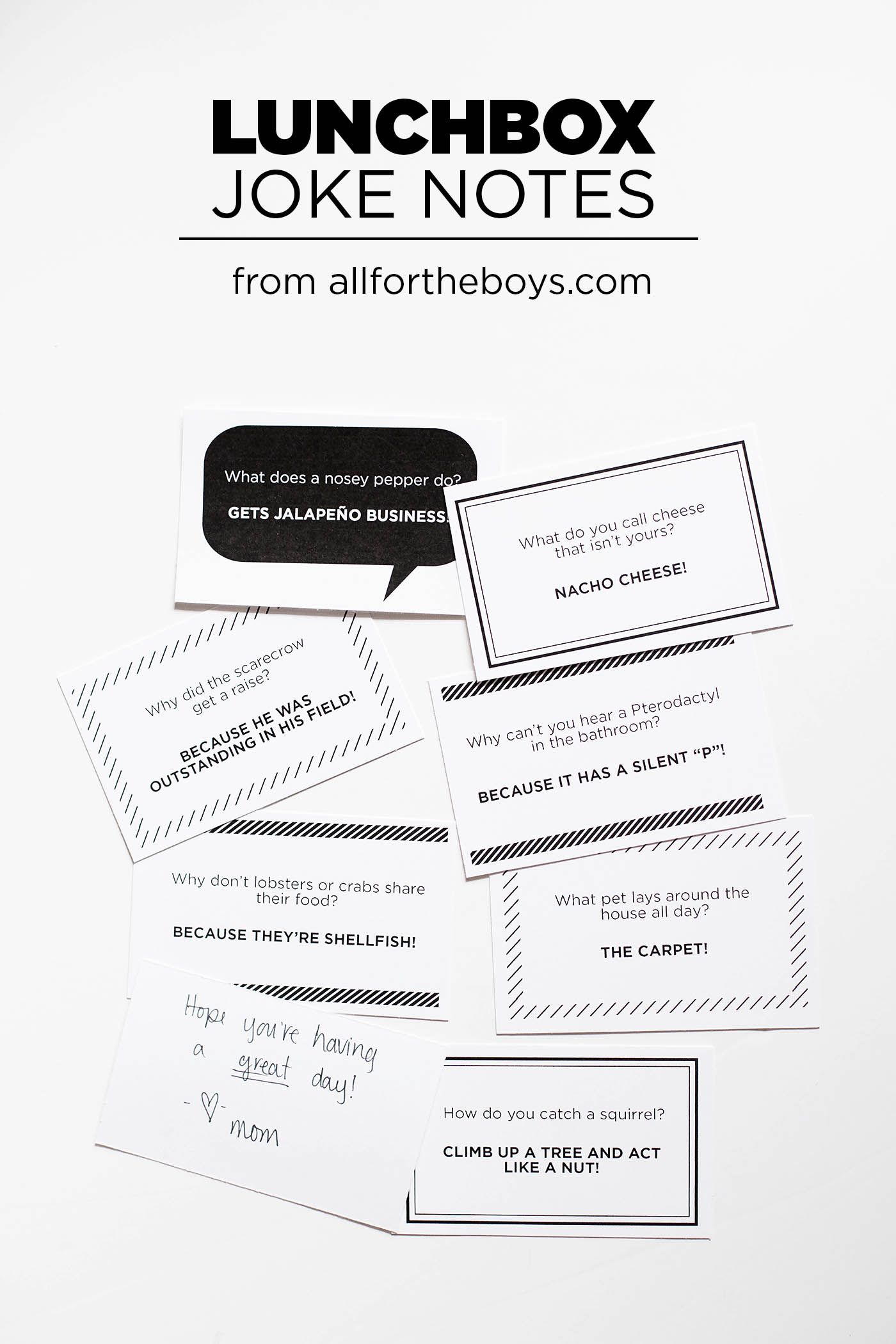 Free printable school lunch joke notes, write a quick note on the back and throw in their lunches!