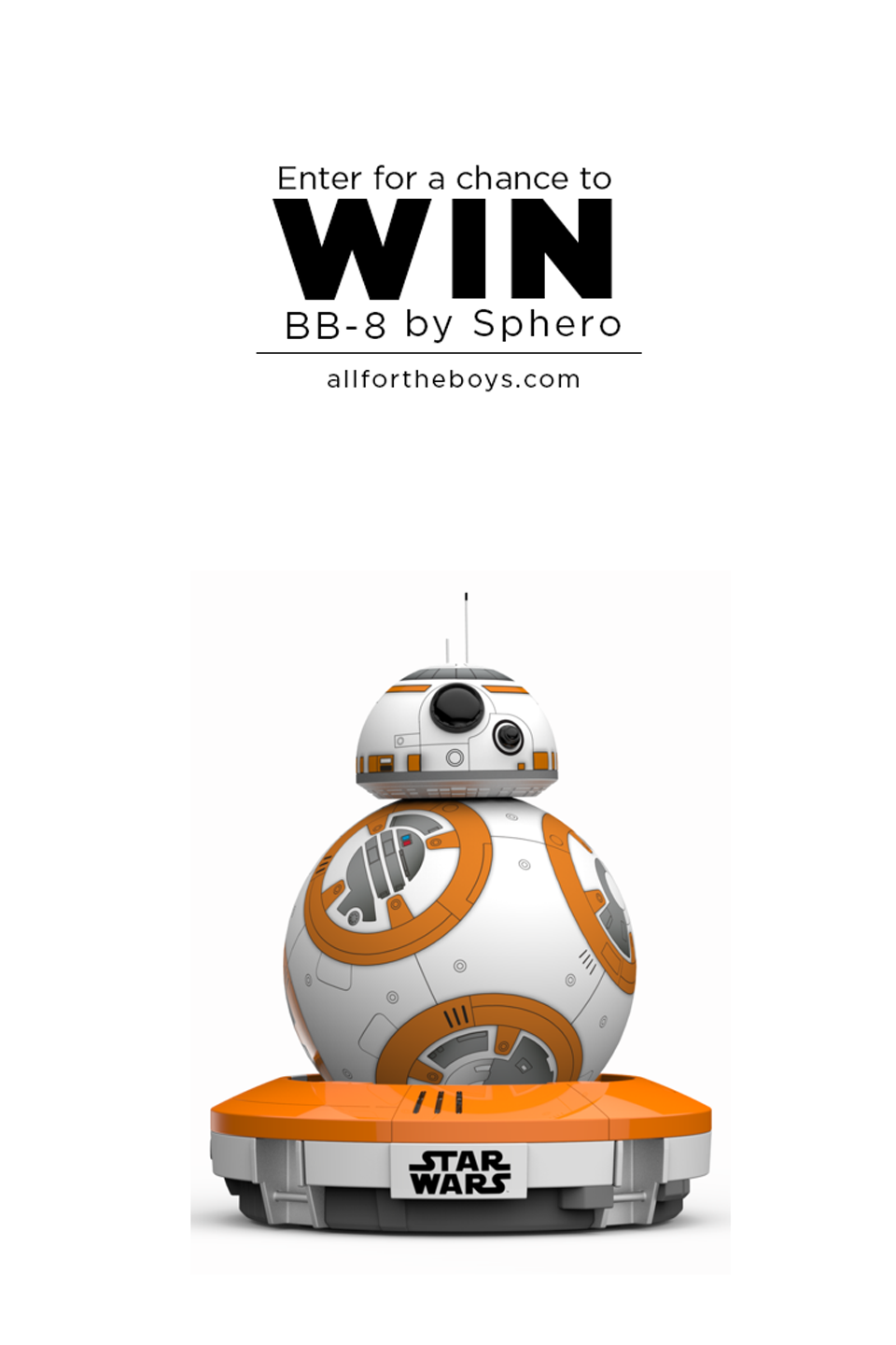 Enter for a chance to win a BB-8 by Sphero at allfortheboys.com