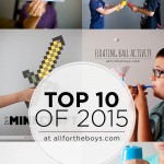 Top 10 activities and crafts of 2015 from allfortheboys.com