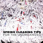 Spring Cleaning Tips for the Unorganized