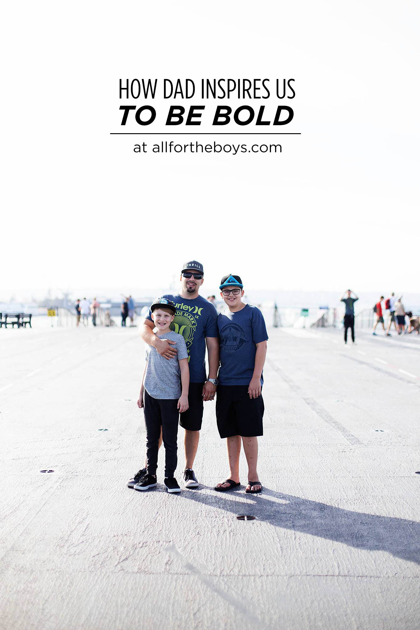 How Dad inspires us to be bold