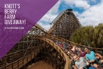 Knott's Berry Farm Ticket Giveaway!