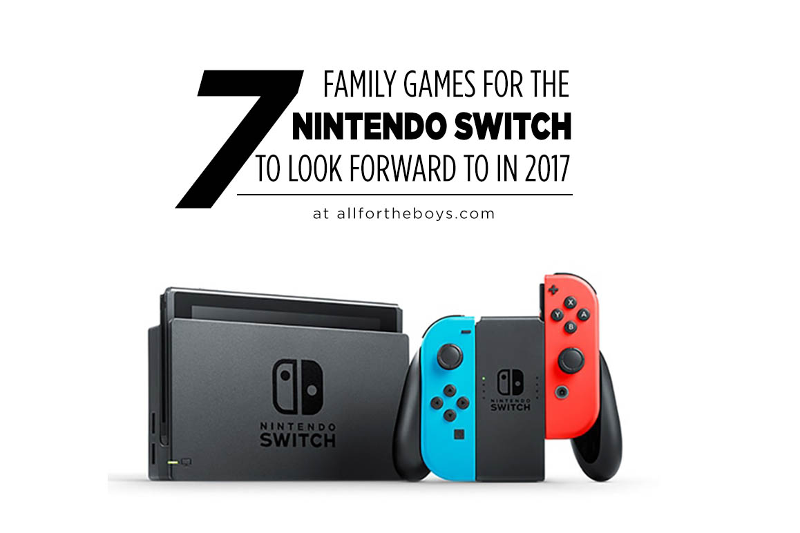 7 Family Games for the Nintendo Switch