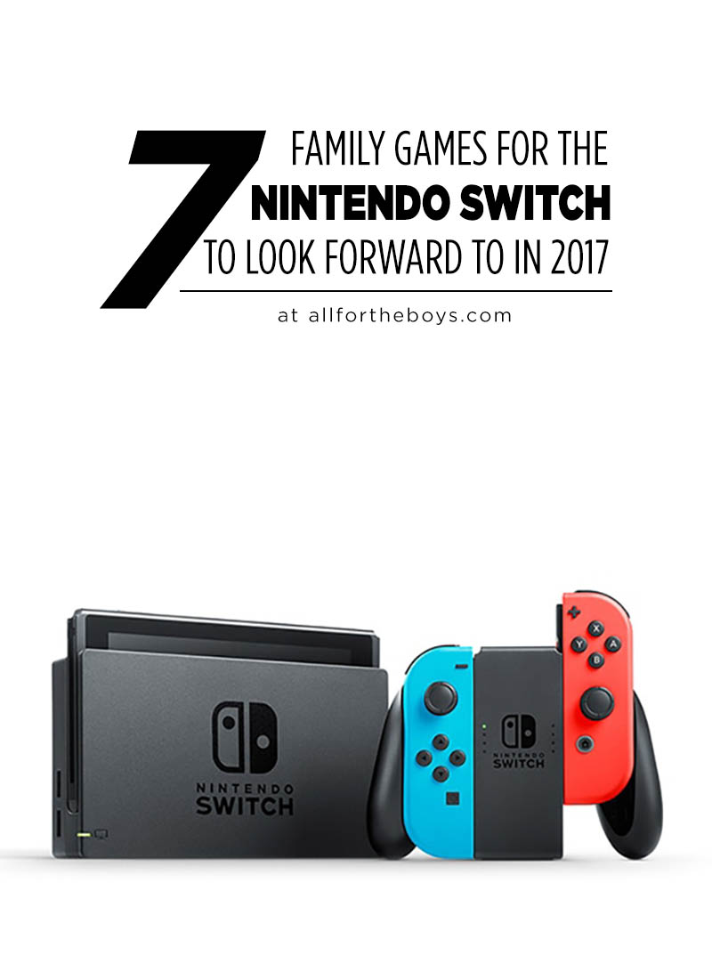 7 Family Games for the Nintendo Switch to look forward to in 2017