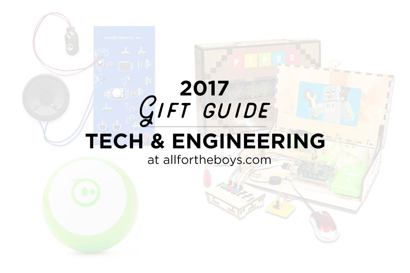 2017 last minute gift guide for kids who love tech, engineering, coding or building!