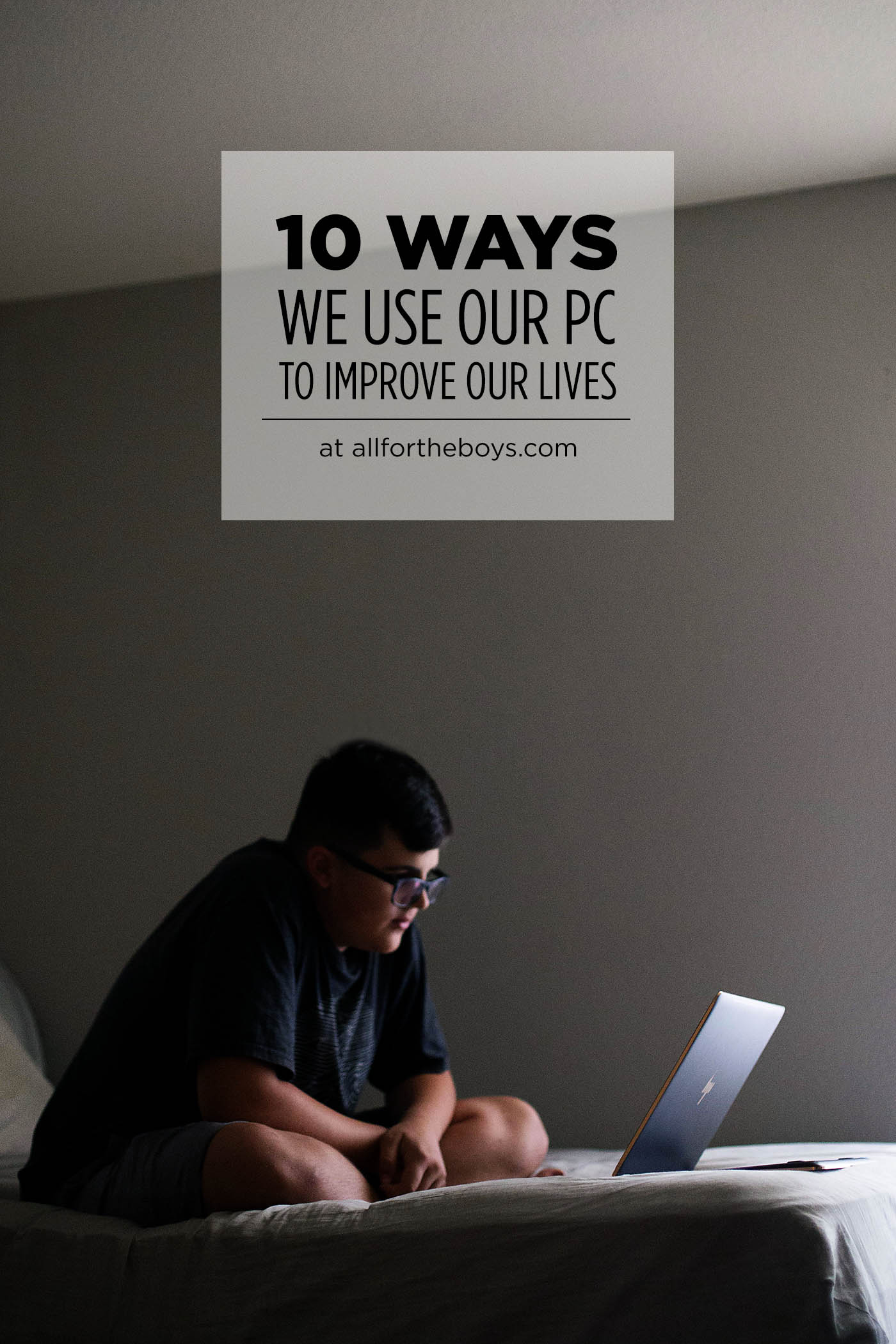 10 ways we use our PC to improve our lives and why upgrading to the new 8th Gen Intel® Core™ processor is totally worth it