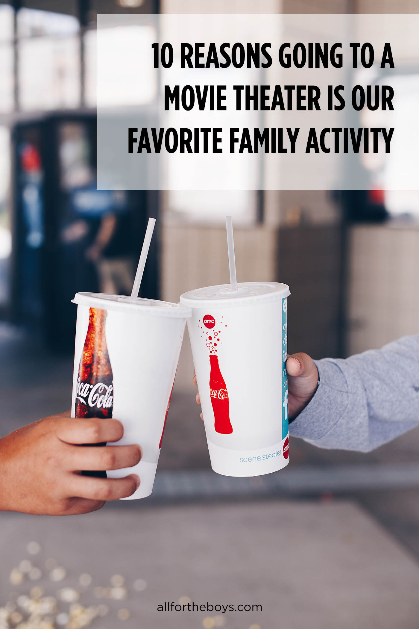 10 reasons going to a movie theater is our favorite family activity